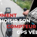 Compteur GPS vélo : Comment bien le choisir ?
